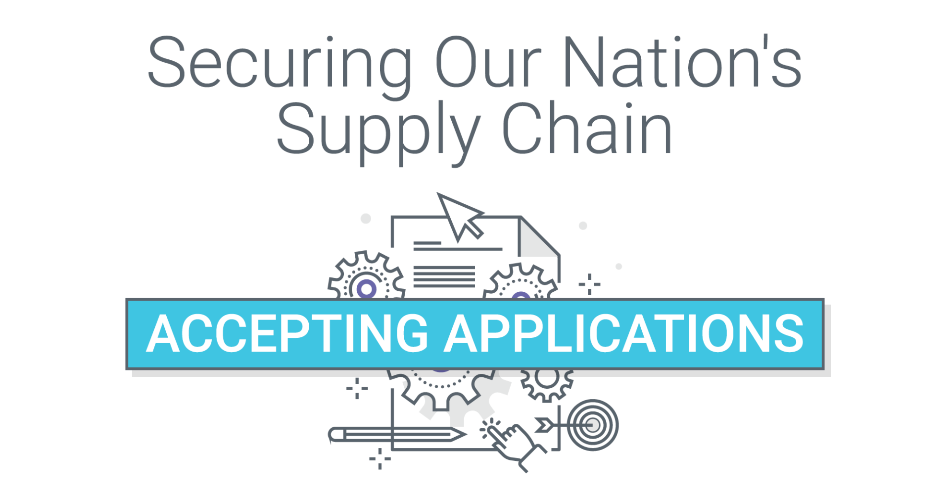 Securing our nation's supply chain - Accepting Applications
